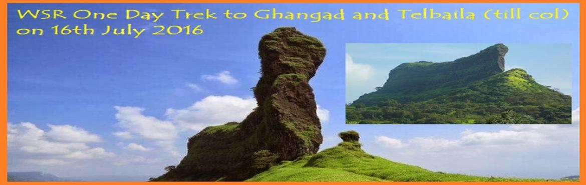 WSR One day Trek to Ghangad and Telbaila (till col)  on 16th July 2016