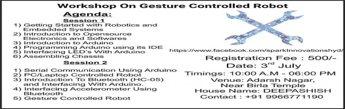 Book Online Tickets for Workshop On Gesture Controlled Robot, Hyderabad.   Session 11) Getting Started with Robotics and  Embedded Systems2) Introduction to Opensource Electronics and Softwares3) Introduction to Arduino4) Programming Arduino using its IDE5) Interfacing LED's With Arduino6) Assembling Chassis &n