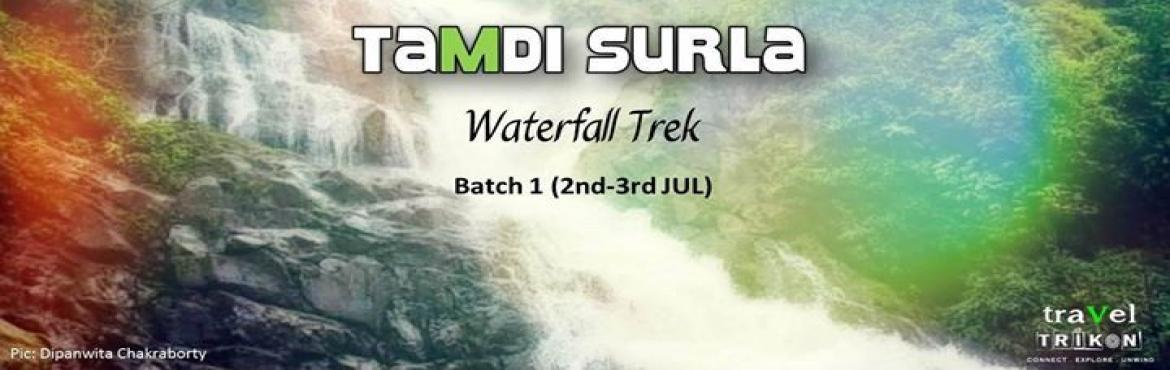 Book Online Tickets for Travel Trikon Trek to Tamdi Surla Waterf, Pune. Event Tag: Trikon #45Event Name: Tamdi Surla Waterfall Trek Batch 1Event Date: 2nd – 3rd July 2016Event Cost: Rs. 2,650/- per paxTotal Seats: 30Location: GoaBase Village: Sanguem, SurlaGrade: EasyApproximate Duration: 2 hrs of Ascend Located re
