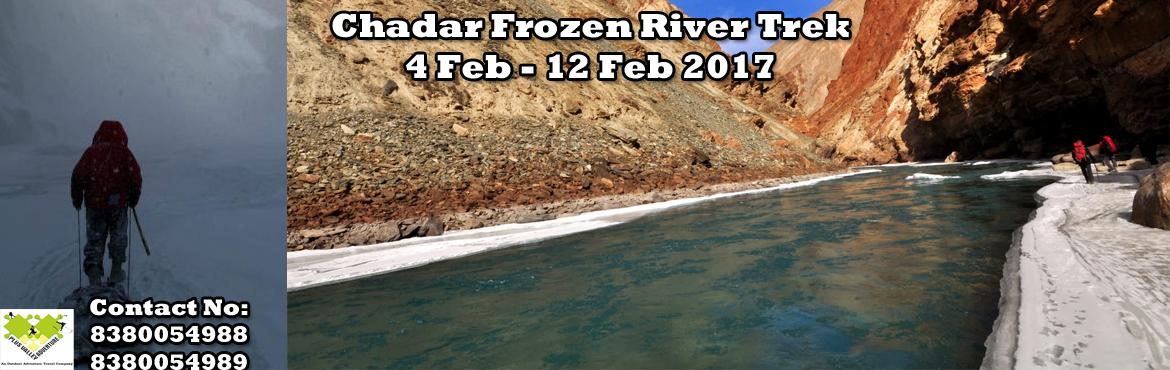 Book Online Tickets for The Chadar Frozen River Trek, Ladakh. The Chadar Frozen River Trek  Region: - Leh, Ladakh, J & K   Duration: - 09 days   Grade: - Difficult   Max Altitude: - 11,123 Ft.   Approx Trekking Km: - 75 kms.  Dateb:- 4 Feb- 12 Feb 2016 This trek is considered as one