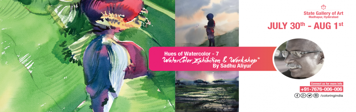 Book Online Tickets for HUES OF WATERCOLOR 7TH EDITION 2DAY WATE, Hyderabad. About Sadhu Aliyur   SADHU ALIYUR'S WATER COLOURS The Exhibition [July 30-31 & Aug 1; 10:30am - 4pm]-------------------------------------------His finely honed skills, astute observation and refined aesthetic sensibilities help hi