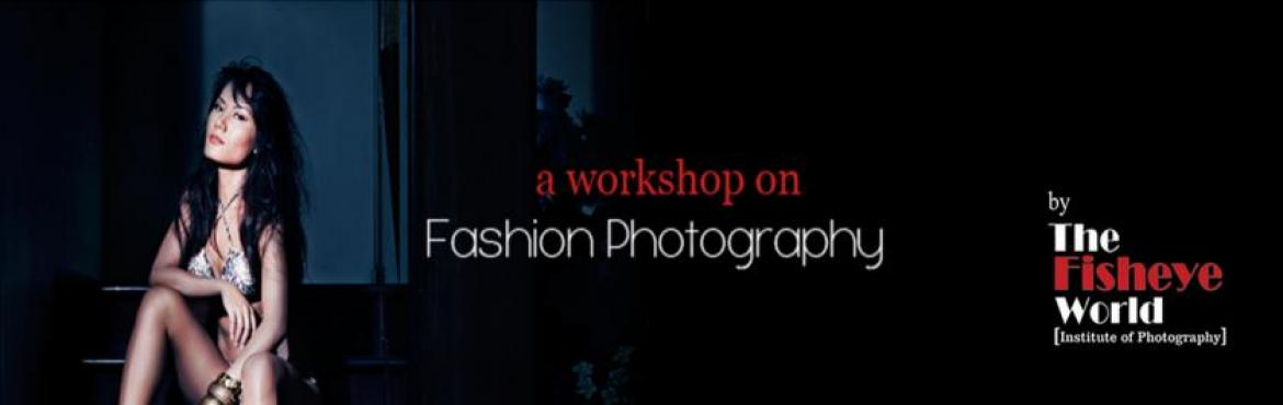 Book Online Tickets for Fashion Photography-Vashi, Mumbai. ARTISTS:Darshan Dixit The workshop is designed for photographers to understand fashion photography and enhance their photo shoots to deliver amazing pictures. Fashion is much more than glossy magazines and designer labels. Explore the nuances of a mi