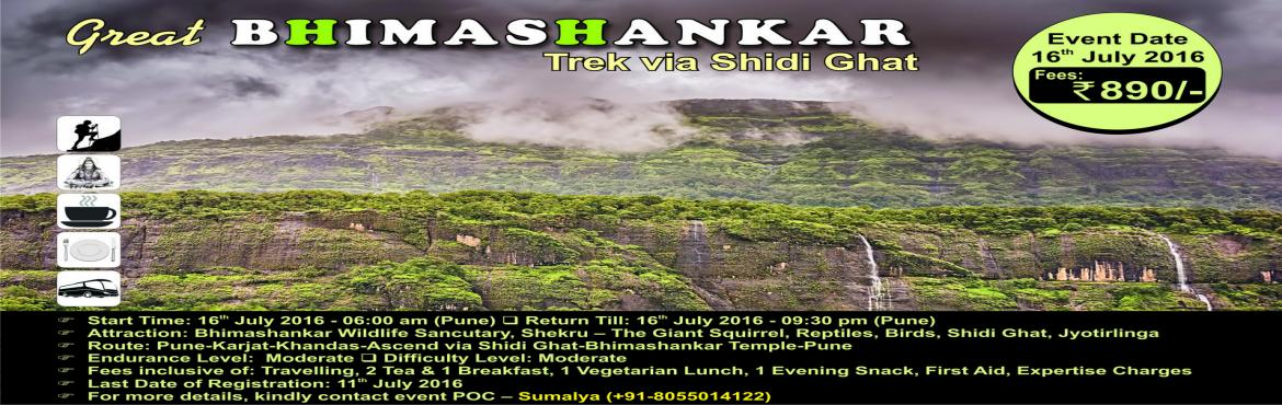 Book Online Tickets for The Great Bhimashankar Trek, Ascend via , Bhimashank. The BHIMA Trail, Ascend via ShidiGhat Venue: Bhimashankar, Maharashtra Start Time: 16 July 2016 6.00 am End Time: 16 July 2016 21:45 pm Registration Fee: 890/- Last Date Of Registration: 11th July 2016 Fees inclusive of Travelling, 2 Tea & 1 Brea