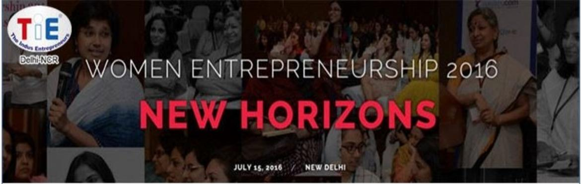 Book Online Tickets for Women Entrepreneurship: New Horizons 201, NewDelhi. Dear Ladies, We are delighted to announce Women Entrepreneurship: New Horizons 2016 on 15th July. We at TiE Delhi - NCR Special Interest Group for Women Entrepreneurs (SIGWE) recognise & appreciate the dreams and aspirations women nurture. This u