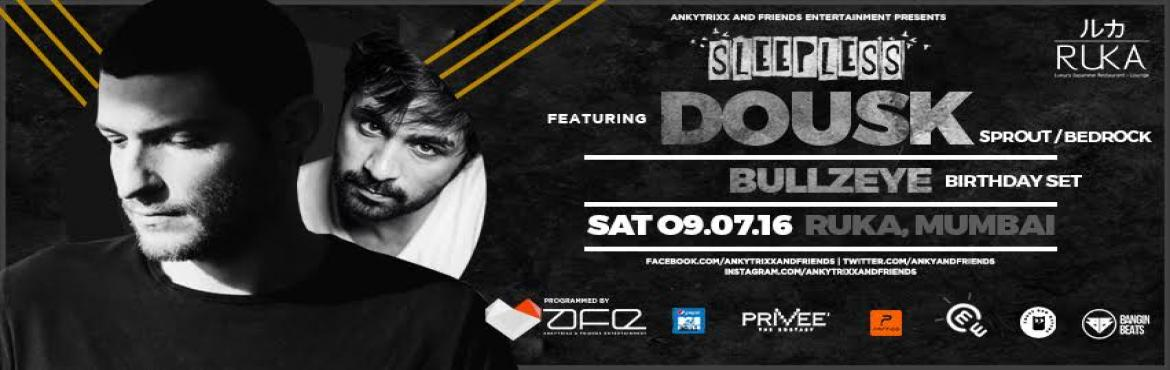Book Online Tickets for TECH IT UP WITH DOUSK + BULLZEYE THIS WE, Mumbai. Ankytrixx and Friends Entertainment presentSleeplesswith Greek producerDousk (Bedrock Records)this Saturday. After playing in the best clubs around the world he is bringing hisprogressive housesounds to Mumbai to t
