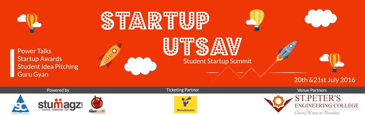 Book Online Tickets for Startup Utsav - Student Startup Summit 2, Hyderabad. Startup Utsav - Student Startup Summit. Team Startup Carnival After the successful Completion of 2 events has come up with Startup Utsav for Young Entrepreneurs. To bridge the gap Between Students and Startups, To get investments for Student Startups