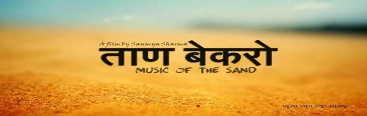 Book Online Tickets for Taan Bekro (Music Of The Sand) Documenta, Hyderabad. We cordially invite you to the public screening of the documentary filmTaan Bekro (Music of the Sand)in Hyderabad organised byGreatGameIndiaMagazineon 24th July 2016.   The nomadic tribe of Jaisalmer, Rajasthan com