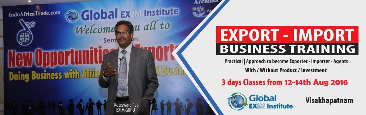 Book Online Tickets for EXPORT-IMPORT Business Training  from 12, Visakhapat. This Export Import Business training is aimed at Small and Medium companies who aspire to take their business to International markets. The workshop is conceived to help CEO /owner-managers / Senior executives of Indian companies who wish to develop