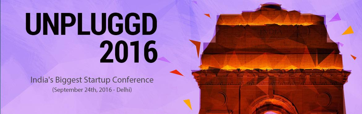 Book Online Tickets for UnPluggd 2016 Roadshow - Delhi, NewDelhi. UnPluggd is India\'s biggest and most insightful startup conference. UnPluggd brings the best startup founders and growth experts to share insights on optimizing your product to drive growth and revenue. Meet and network with 1000+ potential co-found