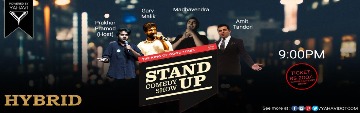 Book Online Tickets for Standup Comedy at Hybrid, CP, NewDelhi. When you reach home after a full day\'s work at the Office, wouldn\'t you like to have a few laughs. Bump into Hybrid and witness a stand-up comedy show upto 1 hour 30 minutes with guaranteed unlimited laughter.Line Up:#PrakharPramod(Host)#GarvMalik#