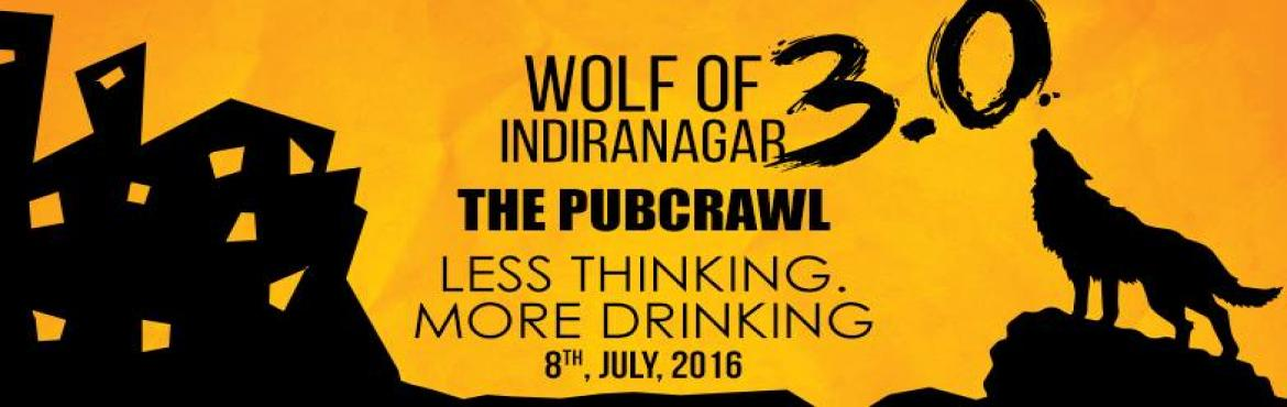 Book Online Tickets for The PUB CRAWL 3.0 - Wolf Of Indiranagar, Bengaluru. Almost solely consisting of places to eat, drink, party or catch a show, Indiranagar is known to come alive after dark.On the 8th of July - get your drinking buddies and hit 4 of the most iconic pubs/clubs in our City on 12th main!Every venue h