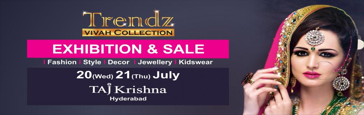 Book Online Tickets for TRENDZ VIVAH, Hyderabad. TRENDZ VIVAH by Santhi Kathiravan - A women\'s exclusive and wedding special Exhibition & Sale of Fashion wear, Jewellery, Accessories and more only at Taj Krishna, Banjara Hills, Hyderabad, India on 20th and 21st July from 9am to 9pm