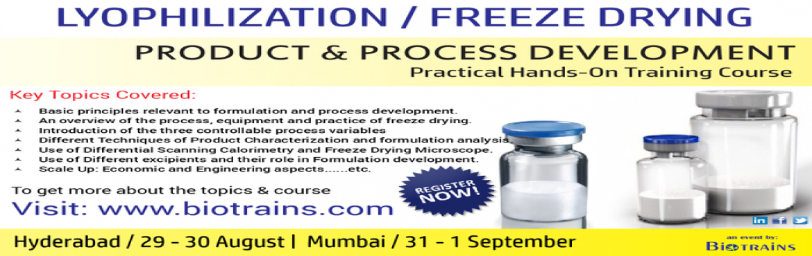 LYOPHILIZATION-FREEZE DRYING- PRODUCT and  PROCESS DEVELOPMENT Practical Hands - On Training Course