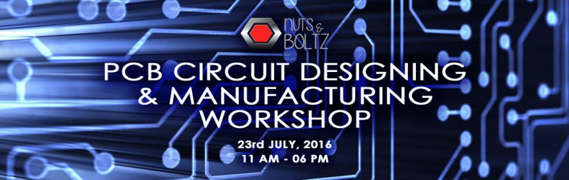 PCB Circuit Designing and Manufacturing Workshop