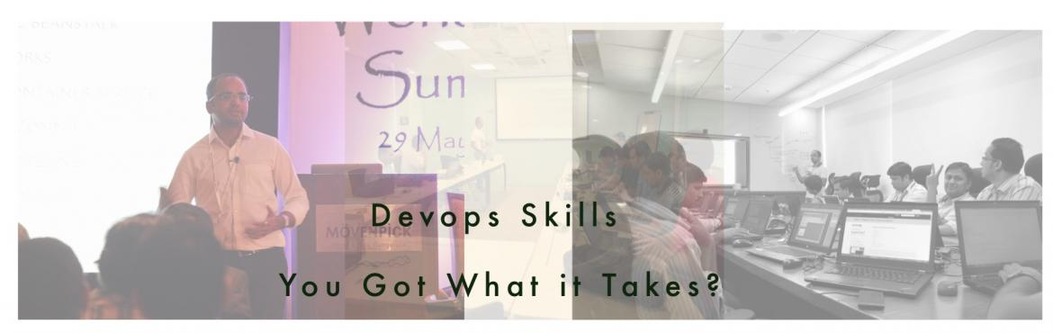 Book Online Tickets for Devops Skills - You got what it takes ? , Bengaluru. Thank you for the overwhelming response. Our sincere apologies we can not accommodate any more entries. We promise to be back with more events in near future. Also, keep an eye on our trainings which will be launched next week.   &nbsp