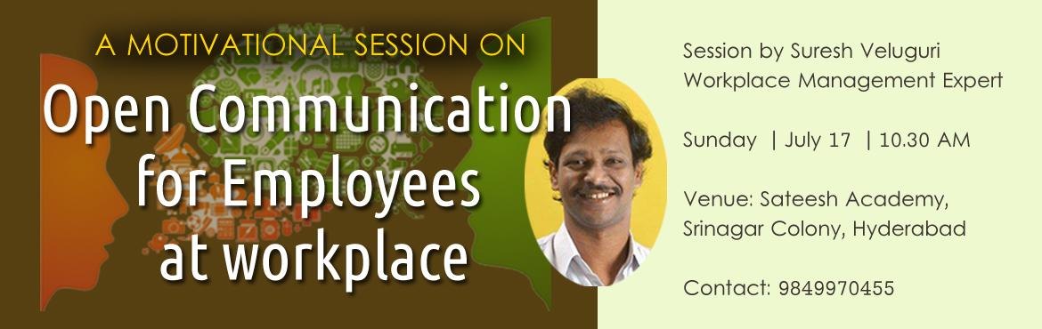 Book Online Tickets for Open Communication for Employees at work, Hyderabad. Open communication is a concept that almost all companies claim to value, but very few truly achieve. The importance of an open business environment cannot be overstated; a company can survive without open communication, but very few organizations th
