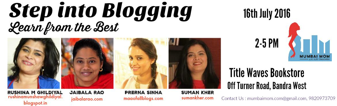 Book Online Tickets for Step into Blogging : Learn from the Best, Mumbai. You like to write. You want to get published - start a blog. But you don\'t know how?  What is Blogging? What does a blogger do? Do bloggers make money? How does one start, grow and establish a blog? Find answers to all these questions and more