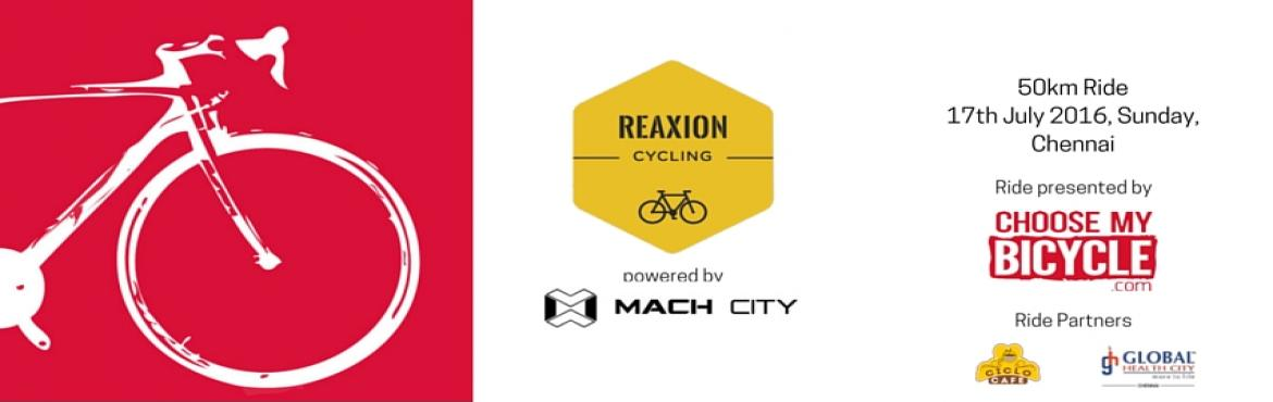 Book Online Tickets for ChooseMyBicycle presents Reaxion Ride po, Chennai. ChooseMyBicycle presents Reaxion Ride powered by Mach City 17th July 2016 Come Enjoy a fun-filled and Healthy Sunday morning by Cycling for 50kms, followed by delicious and healthy breakfast at Ciclo Cafe, Kotturpuram.    • Cycles