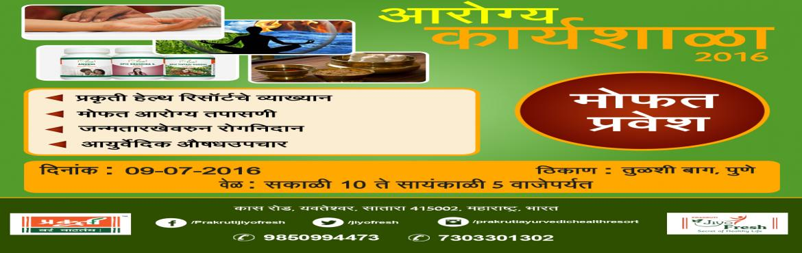 Events in Pune | Arogya karyashala 2016 - A FREE Ayurvedic Health Workshop in Tulshi baug