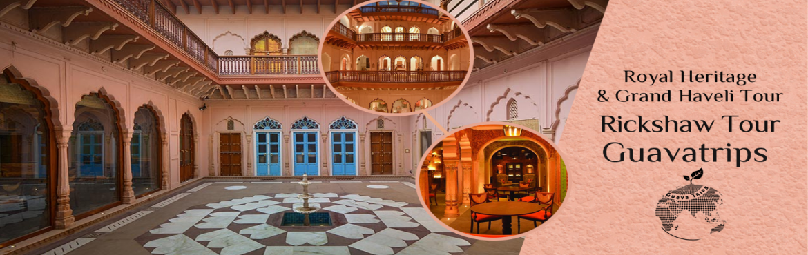 Royal Heritage And Grand Haveli Tour