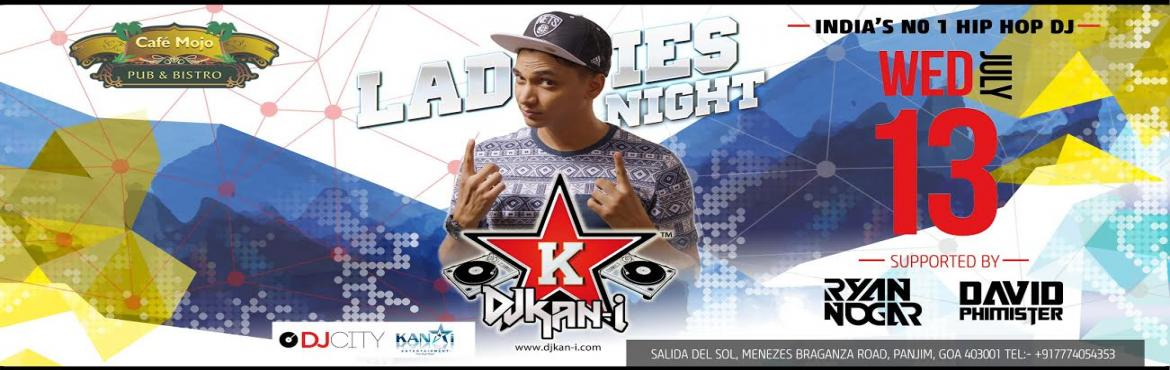 Book Online Tickets for Hip Hop - Ladies Night, Panjim. Get ready to hustle with India\'s Top Hip Hop DJ. #13thJuly Only at Cafe MOJO Pub & Bistro 9pm onwards. Call us to Block your date now Phone:+917774054353 .