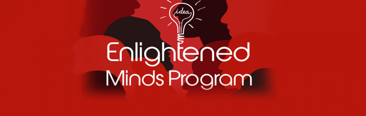Book Online Tickets for Enlightened Minds Program, NewDelhi.     *Enlightened Minds Program is an exclusive invite-only selection based program by Human Circle.* EMP Application Form - http://humancircle.in/emp.php                        EMP Application Form - http://humancir
