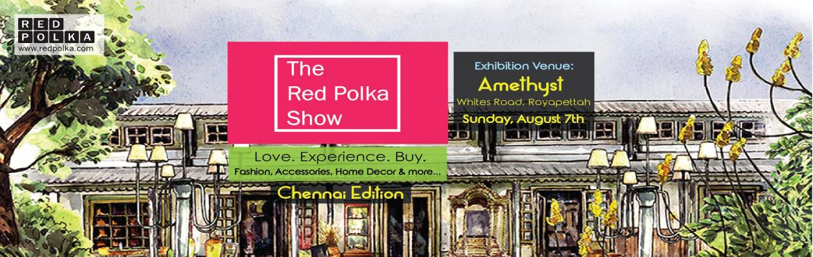 The Red Polka Show, Chennai: Love.Experience.Buy