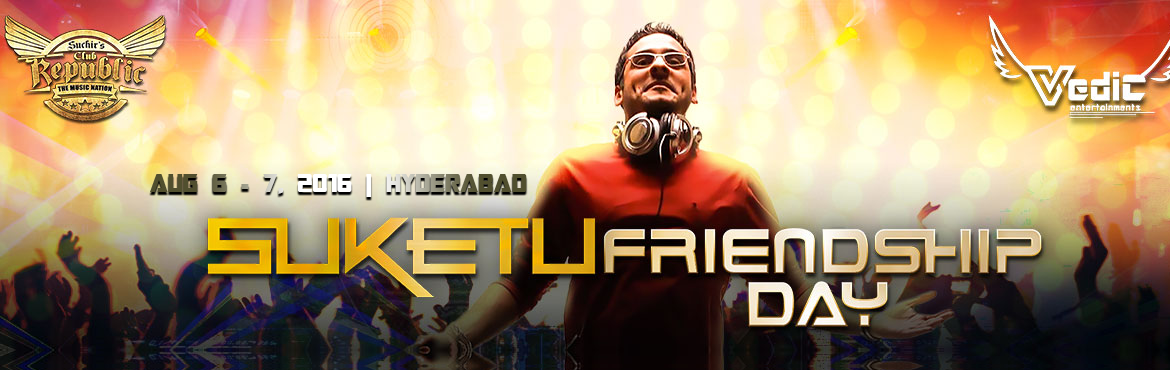 Book Online Tickets for  Friendship Day Bash 2k16 with DJ Suketu, Hyderabad.  Vedic Entertainments Presents - Friendship Day Bash 2k16 with DJ Suketu       Friendship day bash is the major event taking place in hyderabad on the eve of friendship day 2k16. The best part memories come from perfect celebrations