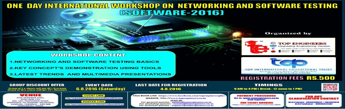 Book Online Tickets for SOFTWARE-2016, Chennai.        WORKSHOP TOPIC   ONE  DAY INTERNATIONAL WORKSHOP ON  NETWORKING AND SOFTWARE TESTING      WORKSHOP NAME   (SOFTWARE-2016)         Organized by    TOP ENGINEERS [India's leading educational service conducting