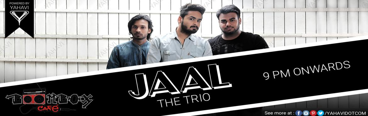 Book Online Tickets for Jaal The Trio at Boombox, Gurgaon, Gurugram. Come and witness a unique blend of Sufi and Bollywood by Jaal - The Trio at Boombox, Gurgaon this Thursday at 9 PM. Powered By: YAHAVI
