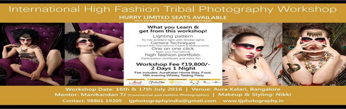 Book Online Tickets for INTERNATIONAL HIGH FASHION TRIBAL PHOTOG, Nadagowdag.   INTERNATIONAL HIGH FASHION TRIBAL PHOTOGRAPHY WORKSHOP   International High Fashion Tribal Photography Workshop - the Advertising way!Join to experience and explore the best Tribal Fashion and transform your photography profile.Now is THE