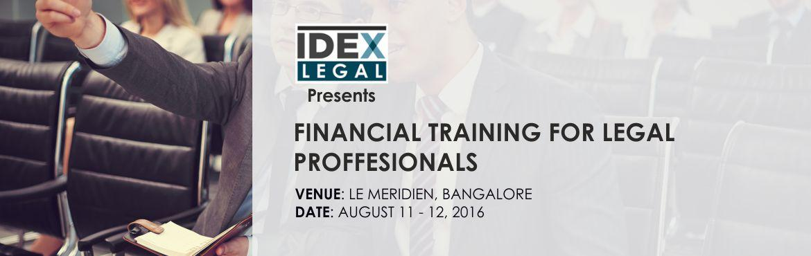 Book Online Tickets for Financial Training for Legal Professiona, Bengaluru. The growing complexities of international commercial transactions have led to a strong demand for lawyers and legal professionals who, along with a strong legal understanding, also have the commercial acumen to meet client requirements and offer busi