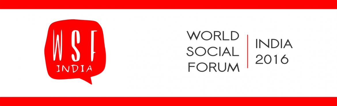 "Book Online Tickets for All India Thematic Social Forum India 20, Hyderabad. Slogan : ""Another World is Possible!"".The focal issues were imperialist globalisation, war, religious and sectarian violence, casteism and patriarchy"