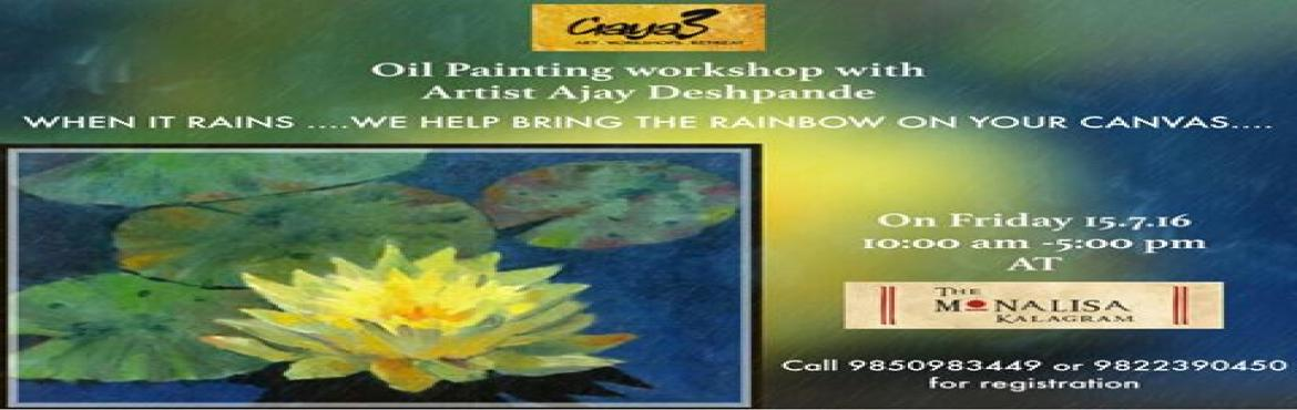 Book Online Tickets for Gaya3-Art Workshops Retreat, Pune. Gaya3-Art Workshops Retreat Come...Unwind...Enjoy...  Learn to make a beautiful masterpiece of your own in Oil colours on canvas under the step by step guidance of eminent artist Ajay Deshpande.  Just turn up and enjoy!!