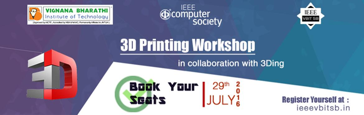 Book Online Tickets for 3D Printing Workshop, Hyderabad. The Computer Society Chapter of IEEE - VBIT SB has planned to conduct a workshop on 3D printing. 3D printing is a quickly expanding field, with the popularity and uses for 3D printers growing every day. 3D printing can be used to prototype, create re