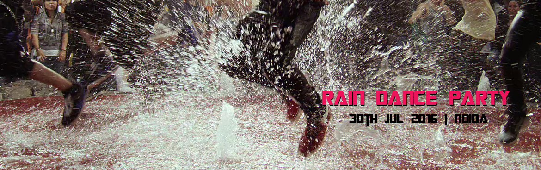 RAIN DANCE PARTY.