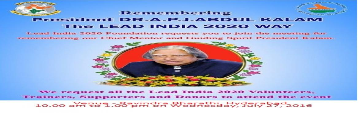 Book Online Tickets for Homage to President Kalam - The Lead Ind, Hyderabad. Lead India 2020 Foundation invites Public, trainers, volunteers, students and donors to pay homage to our Chief Mentor and the Guiding Spirit. Free Entry. Register for the event by entering number of tickets. For more information, please call chand a