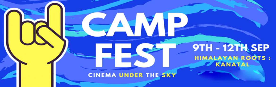 Book Online Tickets for CAMP FEST | Cinema Under the SKY, Uttrakhand. • What: CAMP FEST• When: 9th-12th Sep'2016• Where: Himalayan Roots, Kanatal, Uttrakhand• How much: Rs. 6500per person inclusive of travel, stay, meals and adventure• Who: Himalayan Roots @ 8744034432/himalayanrootscotta