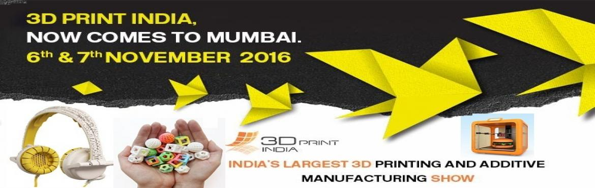 Book Online Tickets for 3D PRINT INDIA - MUMBAI, Mumbai. This International exhibition will be hosting with over50+sponsors from across the globe,100+decision makers attending the conference and over3000walk-in over the two days of exhibition making 3D print India the biggest