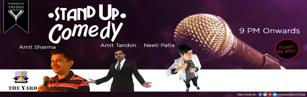Book Online Tickets for Stand Up Comedy at The Yard, Green Park, NewDelhi. If you need a good laugh on Tuesday night in the vicinity of Green Park, you should look no further than \'The Yard\'. Bringing best of comic acts like Neeti Palta, Amit Tandon and Amit Sharma and puts up on the platter for you to enjoy it, 26th July