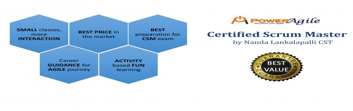 Book Online Tickets for Certified Scrum Master by Power Agile, H, Hyderabad.   CSM Certification: CSM (Certified Scrum Master) is most popular and valuable certification for those who wants to have a strong and long lasting career in Agile world. This certification is authorized by Scrum Alliance (www.scrumalliance.org).