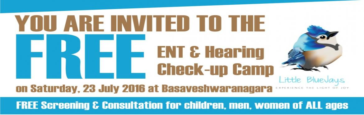 Book Online Tickets for FREE ENT / Hearing Check-up Camp Little , Bengaluru.  Call Gopi on 9900273762 to book in advance your FREE appointment @Little BlueJays Care, Basaveshwarnagar, Bengaluru, Sat 23 July16, 10 am to 6 pm. Free Screening and Consultation for children, men, women of all agesBook your FREE apppointment, if yo