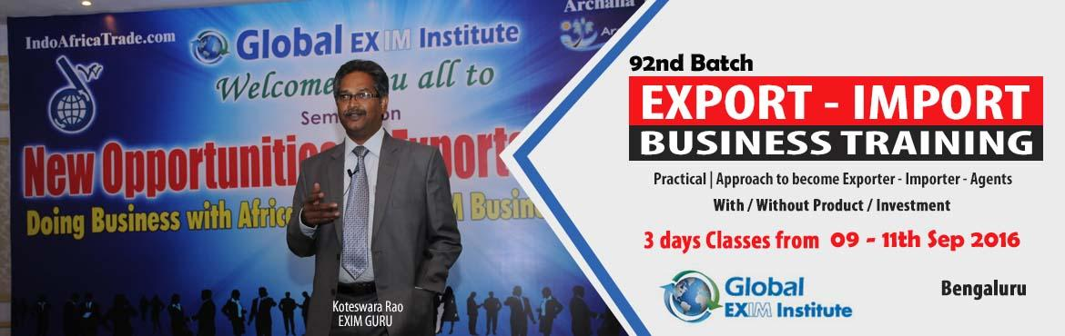 Book Online Tickets for EXPORT-IMPORT Business Training  from 09, Bengaluru. This Export Import Business training is aimed at Small and Medium companies who aspire to take their business to International markets. The workshop is conceived to help CEO /owner-managers / Senior executives of Indian companies who wish to develop