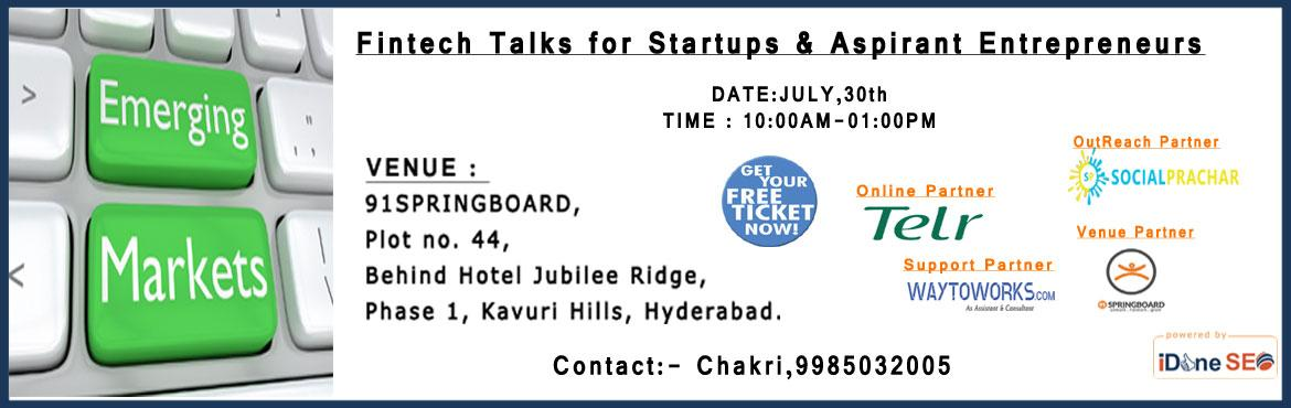 Book Online Tickets for Fintech Talks for Startups, Aspirant Ent, Hyderabad.  FinTech is probably the hottest buzzword of 2016. Are you planning a startup in fintech, looking marketing strategy for you startup.       We have expert talks on fintech for budding entrepreneurs, startups. Anyone who is passionate about