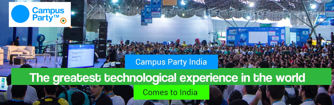 Book Online Tickets for Campus Party India - Feel the Future, Hyderabad. What is Campus Party? Campus Party is the largest experience in the world dedicated to innovation, entrepreneurship, science, creativity and entertainment. A six-day hackathon, lecture of great guests, debates and workshops designed to guide students