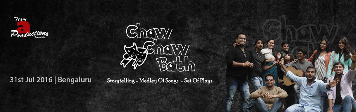 Book Online Tickets for Chaw Chaw Bath., Bengaluru. Chaw Chaw Bath Deion Team 'a' Productions brings the third edition of Chaw Chaw Bath that will entertain audience across various genres such as plays, monologue, songs and storytelling. Here\'s the schedule of the event.  Welcom