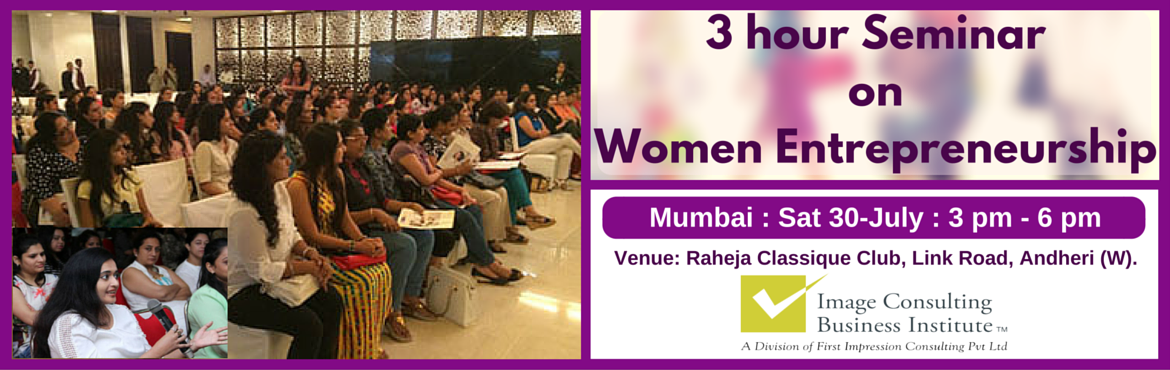 Book Online Tickets for ICBI Seminar on Women Entrepreneurship (, Mumbai. A must attend ICBI Seminar for thoseaspiring to be entrepreneurs. Who should attend?  Women on sabbatical, looking for self-employment opportunities Housewives, looking for self-employment opportunities Working professionals, looking to switch