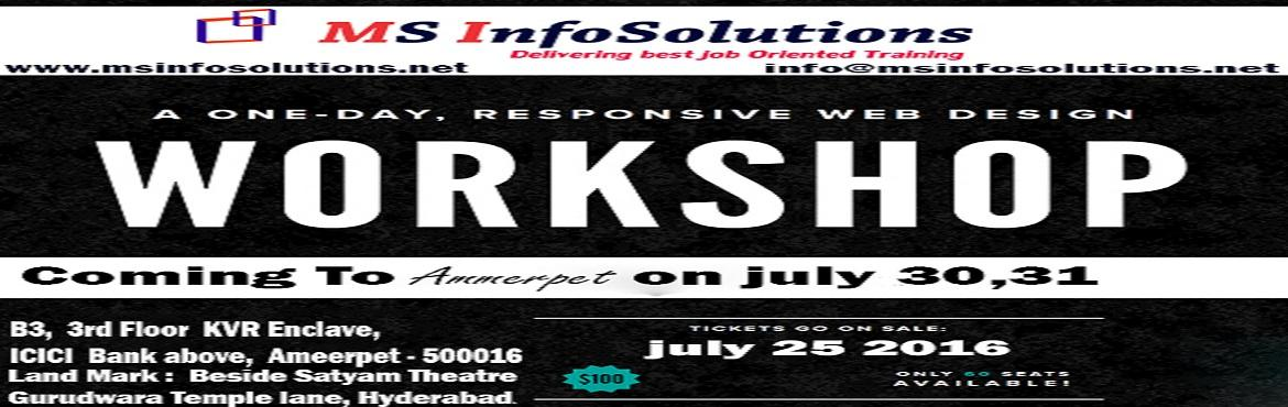 Book Online Tickets for Work Shop On Web designing, Graphic Desi, Hyderabad. MS InfoSolutions, Hyderabad is a group of IT professionals and mentored by IT experts, accumulated towards transfiguring fresh IT Aspirants into IT Professionals as per industrial standards. We have successfully established ourselves in IT product de