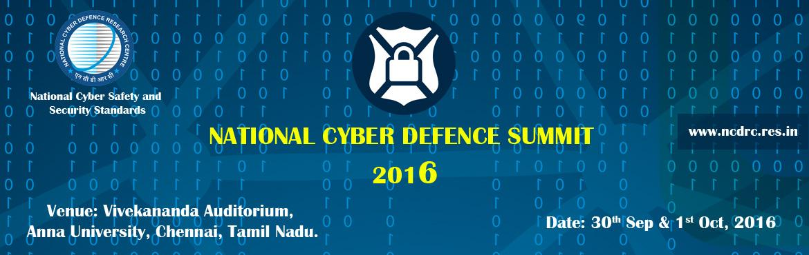 National Cyber Defence Summit  2016 is organized by the National Cyber Safety and Security Standards in association with State  Central Governments, M
