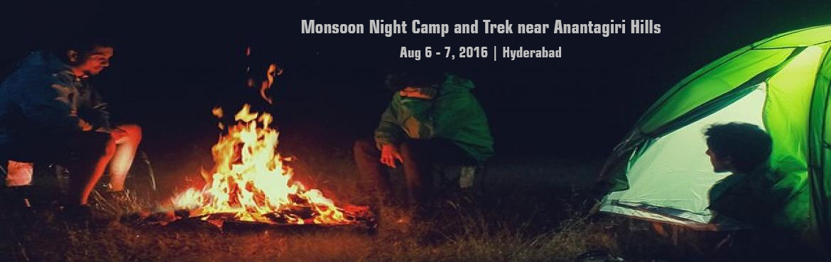 Book Online Tickets for Monsoon Night Camp and Trek near Anantag, Vikarabad.  It\'s the monsoon, and the landscape everywhere has turned lush and green. What better way to saok in the season than by camping out by the lakeside under the night sky. A night camp in the lap of nature, with barbeque and bonfire, with music and so